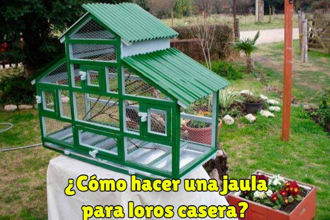 como hacer una jaula para loros, hacer jaula para loros casera paso a paso y muy fácil